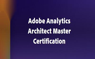 Adobe Analytics Architect Master Certification